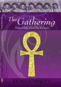 The Gathering - Preparing the Planet for Ascenstion